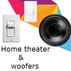 Home Theater & Woofers