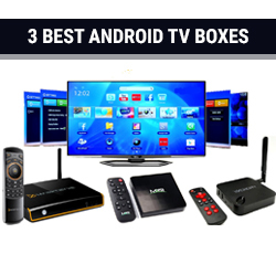 3 Best Android TV Boxes for Any Budget